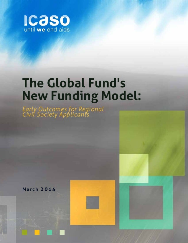 1 until we end aids The Global Fund's New Funding Model: Early Outcomes for Regional Civil Society Applicants March 2014
