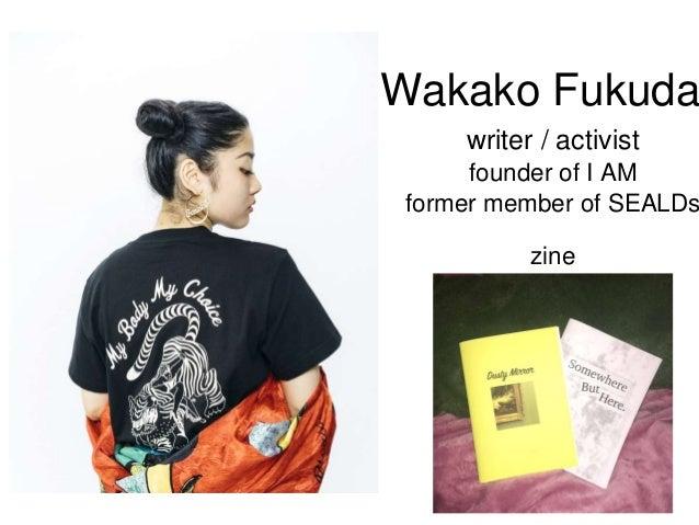 Wakako Fukuda writer / activist former member of SEALDs founder of I AM zine