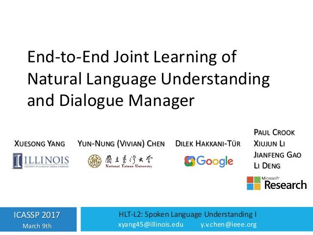 xyang45@illinois.edu y.v.chen@ieee.org End-to-End Joint Learning of Natural Language Understanding and Dialogue Manager IC...