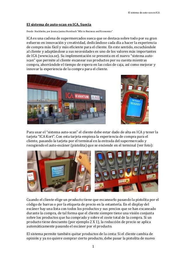 """El sistema de auto-can en ICA 1 El sistema de auto-scan en ICA, Suecia Desde Stockholm, por Jessica Janina Hornbach """"MSc i..."""