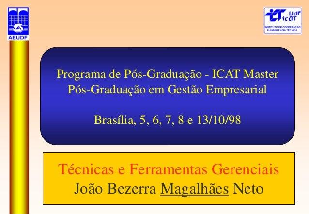 ... 2 tecnicas ferramentas gerenciais programas qualidade. Programa de  Pós-Graduação - ICAT Master Pós-Graduação em Gestão Empresarial Brasília,  ... 9f499b5bda