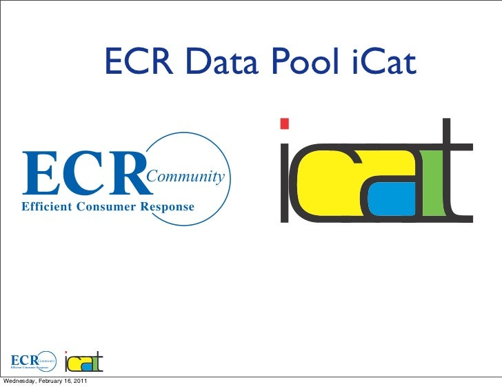 ECR Data Pool iCat                                 Community           CommunityWednesday, February 16, 2011