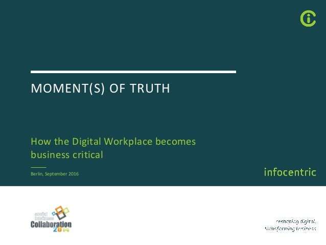 MOMENT(S)OFTRUTH HowtheDigitalWorkplacebecomes businesscritical Berlin,September2016
