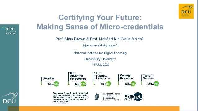 Prof. Mark Brown & Prof. Mairéad Nic Giolla Mhichíl @mbrownz & @mngm1 National Institute for Digital Learning Dublin City ...