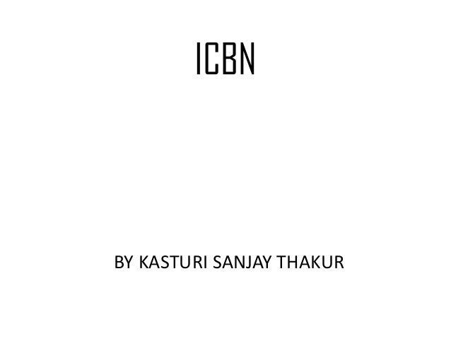 ICBN BY KASTURI SANJAY THAKUR