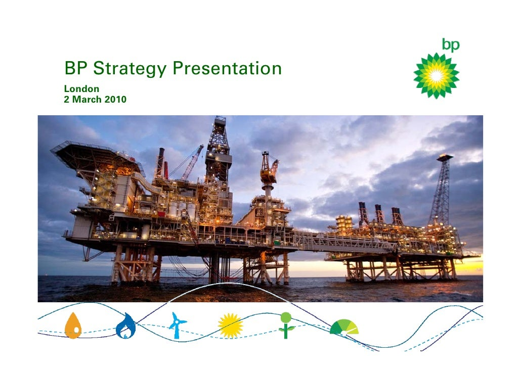 bp strategy Chief stirrer helps bp to bridge the gap between it strategy and business needs she joined bp in 2001 and is currently chief information manager, strategy and integration, for bp refining and marketing the organisation, which covers refining.