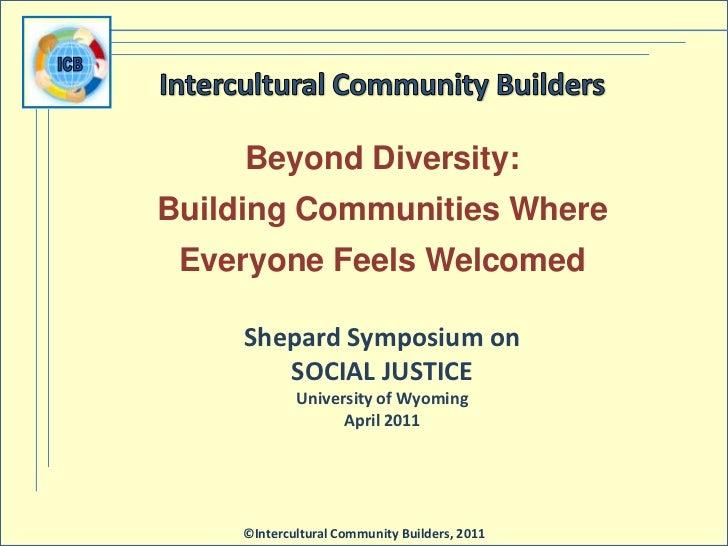Intercultural Community Builders<br />Beyond Diversity:<br />Building Communities Where<br />Everyone Feels Welcomed<br />...