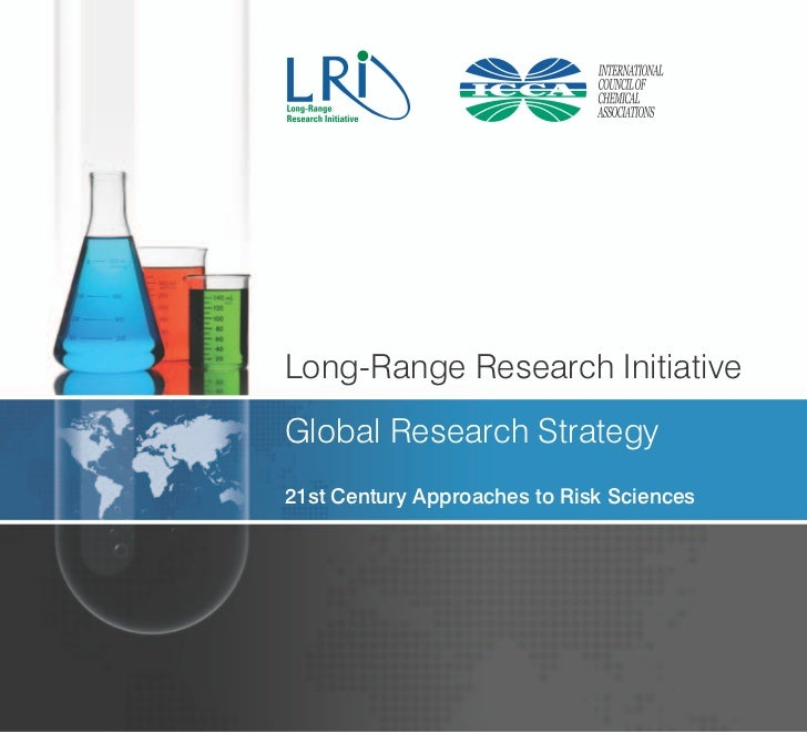 Long-Range Research InitiativeGlobal Research Strategy21st Century Approaches to Risk Sciences
