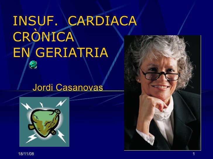 INSUF.  CARDIACA CRÒNICA  EN GERIATRIA Jordi Casanovas