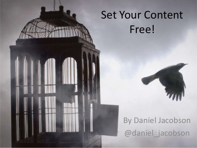 Set Your Content      Free!    By Daniel Jacobson    @daniel_jacobson