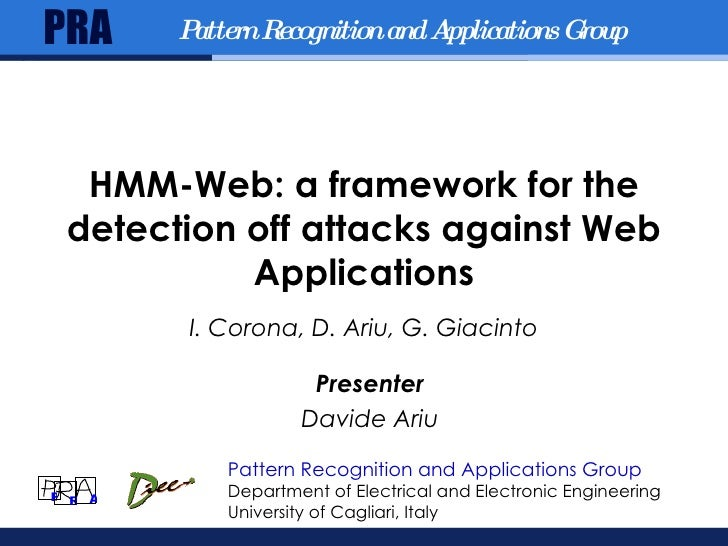 HMM-Web: a framework for the detection off attacks against Web Applications I. Corona, D. Ariu, G. Giacinto June 17, 2009 ...