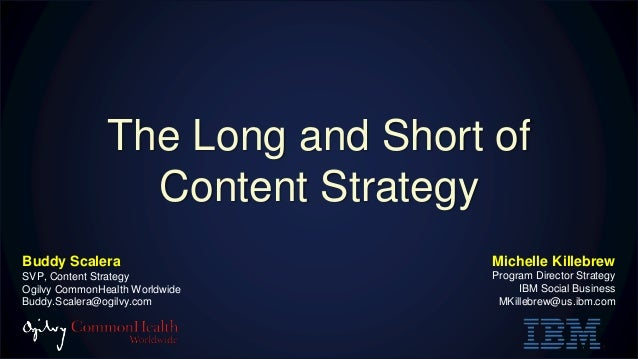 The Long and Short of Content Strategy Michelle Killebrew Program Director Strategy IBM Social Business MKillebrew@us.ibm....