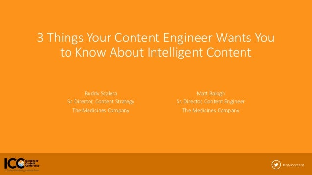 #intelcontent Matt Balogh Sr. Director, Content Engineering @mbalogh Buddy Scalera Sr. Director, Content Strategy @buddysc...