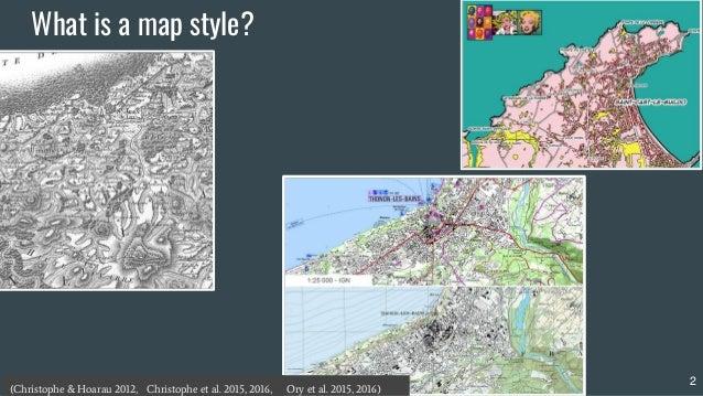 What is a map style? Ory et al. 2015, 2016)(Christophe & Hoarau 2012, Christophe et al. 2015, 2016, 2