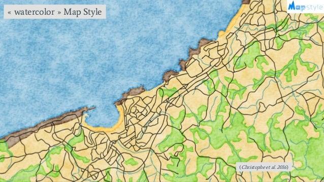 25 (Christophe et al. 2016) « watercolor » Map Style (Christophe et al. 2016)