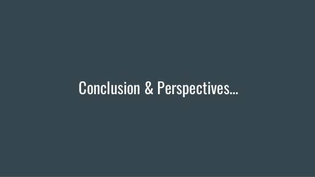 Conclusion & Perspectives…