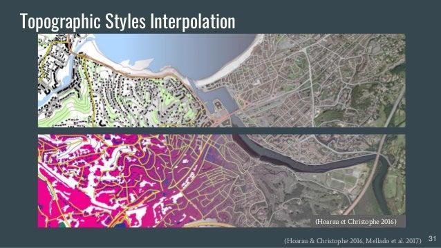 Topographic Styles Interpolation 31(Hoarau & Christophe 2016, Mellado et al. 2017) (Hoarau et Christophe 2016)