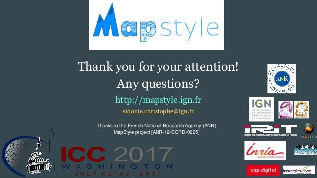 Thank you for your attention! Any questions? http://mapstyle.ign.fr sidonie.christophe@ign.fr Thanks to the French Nationa...