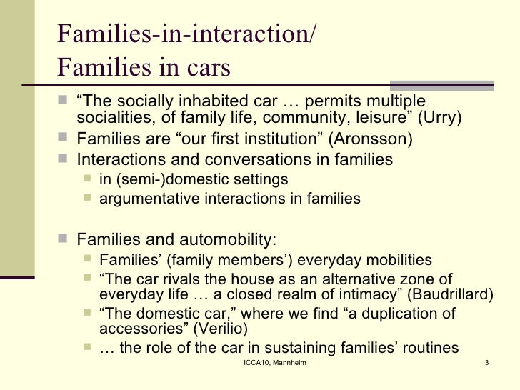 """Families-in-interaction/ Families in cars <ul><li>"""" The socially inhabited car … permits multiple socialities, of family l..."""