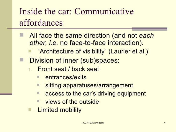 Inside the car: Communicative affordances <ul><li>All face the same direction (and not  each other, i.e.  no face-to-face ...