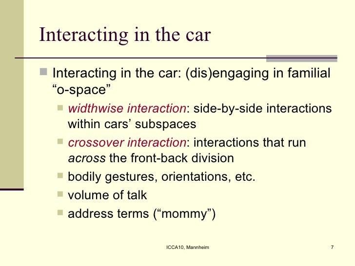 """Interacting in the car <ul><li>Interacting in the car: (dis)engaging in familial """"o-space"""" </li></ul><ul><ul><li>widthwise..."""