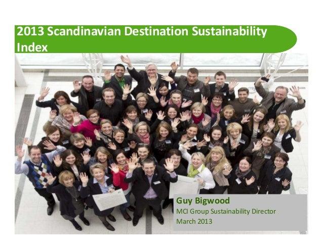 2013 Scandinavian Destination SustainabilityIndex                                                Guy Bigwood              ...