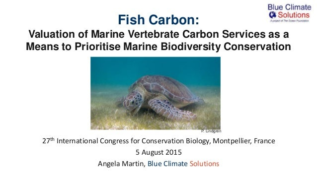 27th International Congress for Conservation Biology, Montpellier, France 5 August 2015 Angela Martin, Blue Climate Soluti...