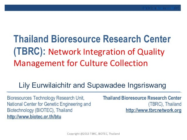 Thailand Bioresource Research Center (TBRC): Network Integration of Quality Management for Culture Collection Copyright @2...