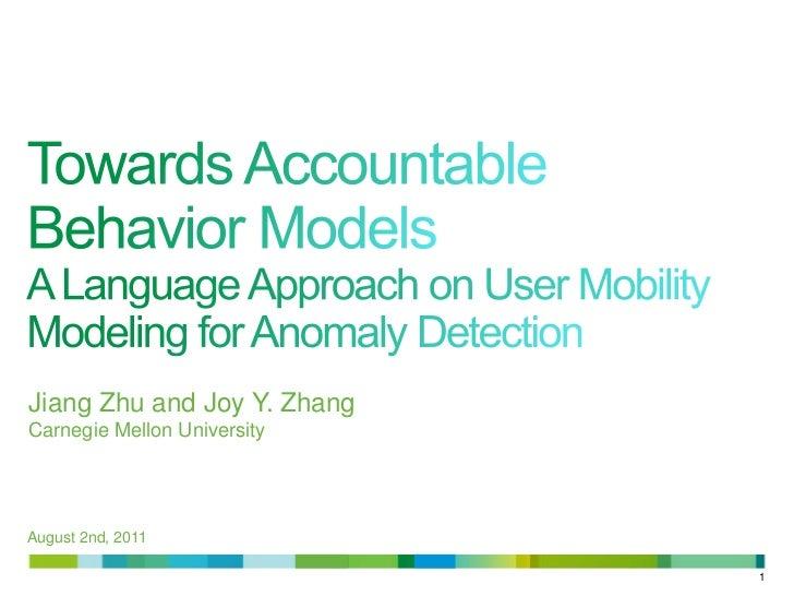 Jiang Zhu and Joy Y. ZhangCarnegie Mellon UniversityAugust 2nd, 2011                             1