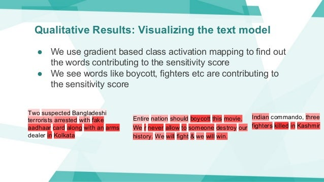 Qualitative Results: Visualizing the text model ● We use gradient based class activation mapping to find out the words con...