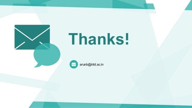 Thanks! arunb@iiitd.ac.in