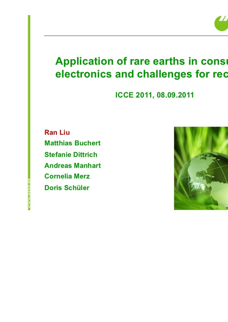 Application of rare earths in consumer   electronics and challenges for recycling                    ICCE 2011, 08.09.2011...