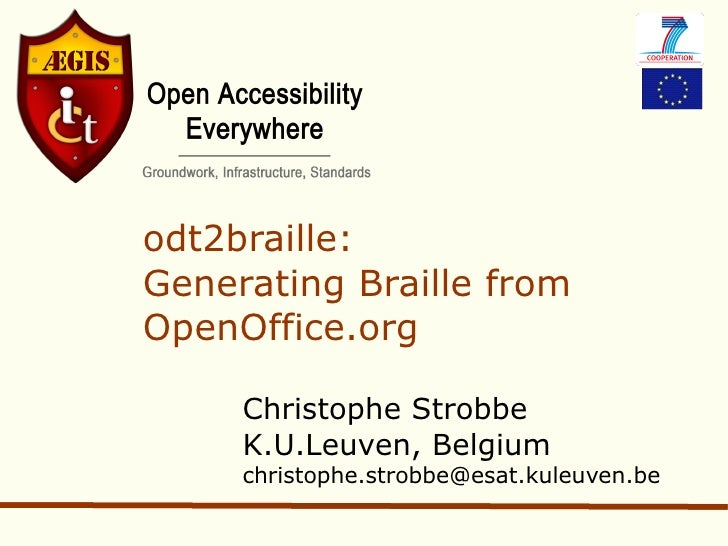 odt2braille: Generating Braille from OpenOffice.org Christophe Strobbe K.U.Leuven, Belgium [email_address]