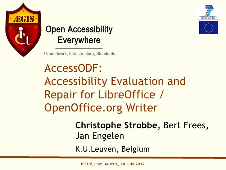 AccessODF:Accessibility Evaluation andRepair for LibreOffice /OpenOffice.org Writer      Christophe Strobbe, Bert Frees,  ...