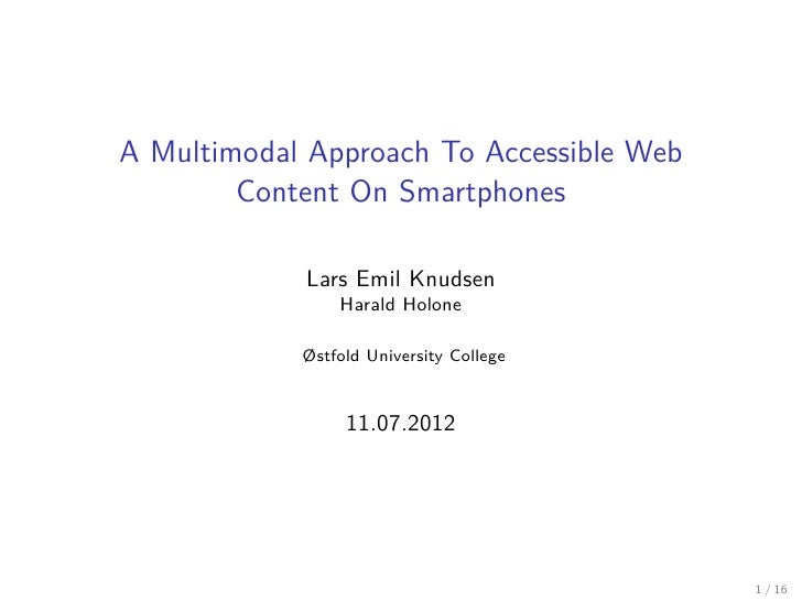 A Multimodal Approach To Accessible Web        Content On Smartphones            Lars Emil Knudsen                Harald H...