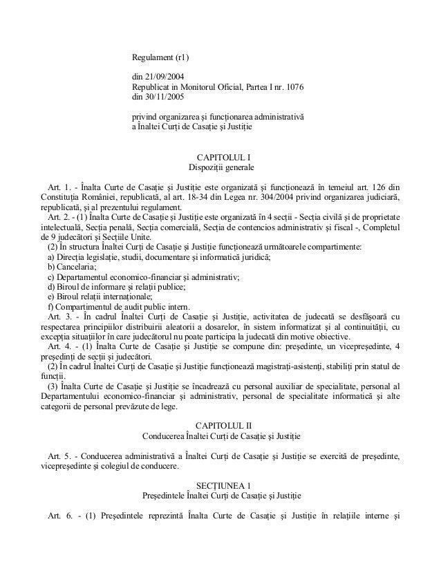 Regulament (r1) din 21/09/2004 Republicat in Monitorul Oficial, Partea I nr. 1076 din 30/11/2005 privind organizarea şi fu...