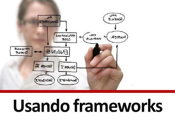 Usando frameworks<br />
