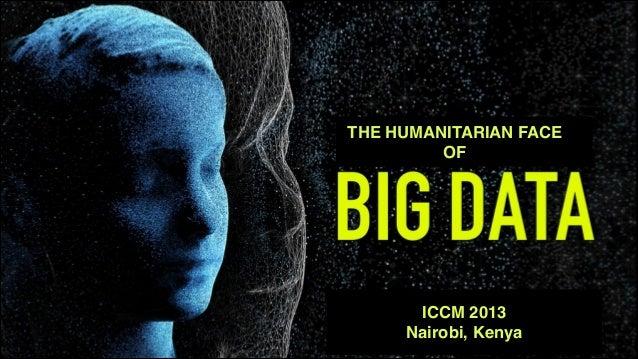 THE HUMAN FACE  THE HUMANITARIAN FACE! OF  ICCM 2013! Nairobi, Kenya