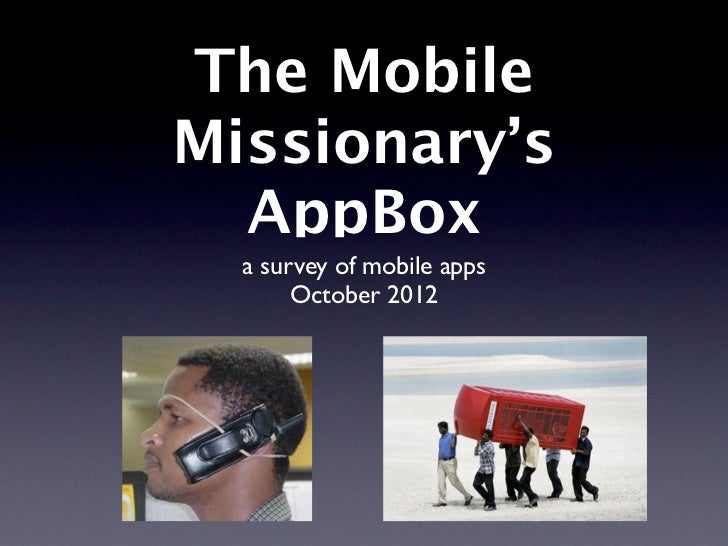 The MobileMissionary's  AppBox  a survey of mobile apps       October 2012