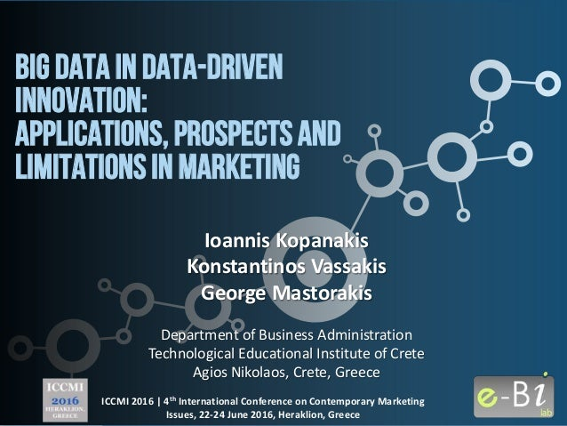 ICCMI 2016 | 4th International Conference on Contemporary Marketing Issues, 22-24 June 2016, Heraklion, Greece Big Data in...