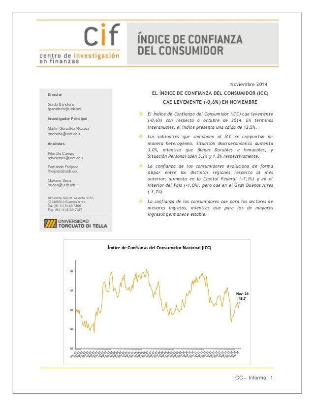 ICC – Informe | 1  Noviembre 2014  EL ÍNDICE DE CONFIANZA DEL CONSUMIDOR (ICC)  CAE LEVEMENTE (-0,6%) EN NOVIEMBRE   El Í...