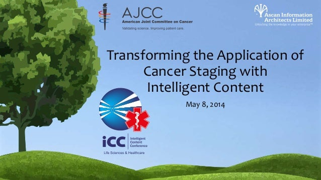 Transforming the Application of Cancer Staging with Intelligent Content May 8, 2014