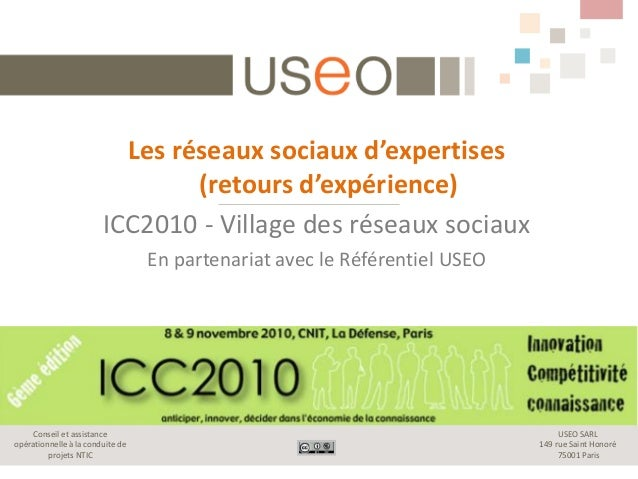 USEO SARL 149 rue Saint Honoré 75001 Paris Conseil et assistance opérationnelle à la conduite de projets NTIC Les réseaux ...