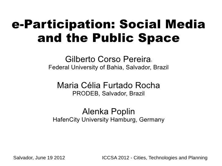 e-Participation: Social Media    and the Public Space                         Gilberto Corso Pereira         1            ...