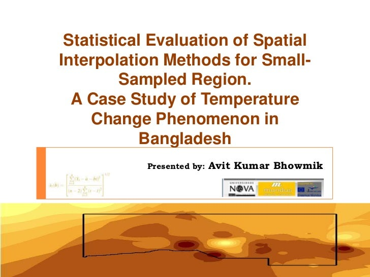 Statistical Evaluation of Spatial Interpolation Methods for Small-Sampled Region.A Case Study of Temperature Change Phenom...