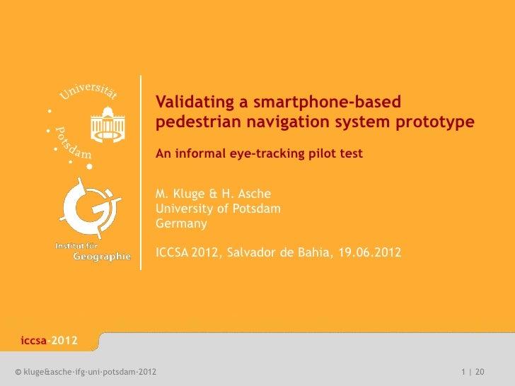 iccsa-2012                                 Validating a smartphone-based                                 pedestrian naviga...