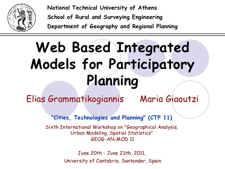 Web Based Integrated Models for Participatory Planning National Technical University of Athens School of Rural and Surveyi...