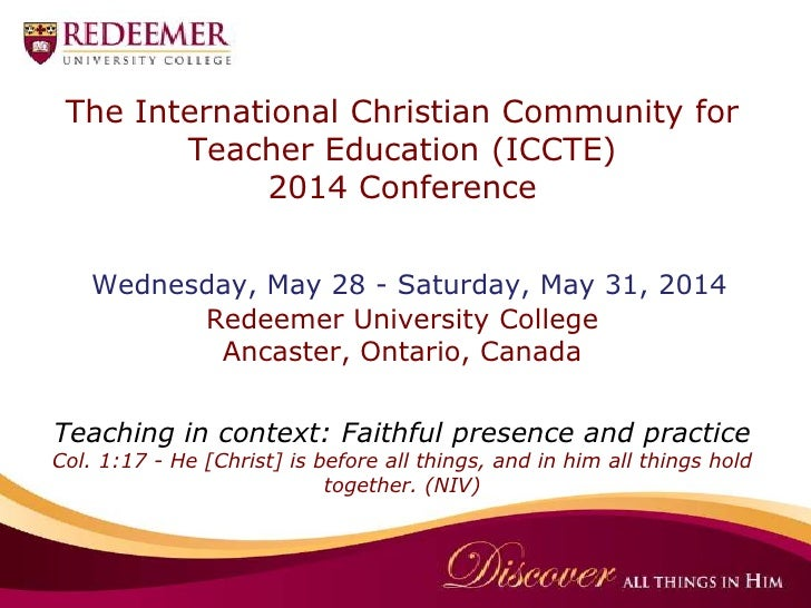 The International Christian Community for        Teacher Education (ICCTE)             2014 Conference    Wednesday, May 2...