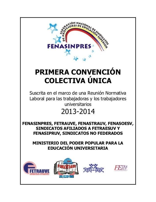 PRIMERA CONVENCIÓN COLECTIVA ÚNICA Suscrita en el marco de una Reunión Normativa Laboral para las trabajadoras y los traba...