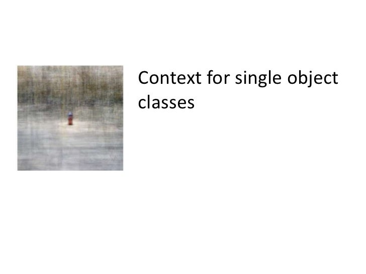 Context for single object classes<br />